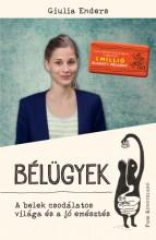 Bélügyek - A belek csodálatos világa és a jó emésztés - Ekönyv - Giulia Enders