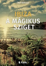 Ibiza a mágikus sziget - Ebook - Lena Belicosa
