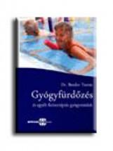 GYÓGYFÜRDŐZÉS ÉS EGYÉB FIZIOTERÁPIÁS GYÓGYMÓDOK - Ekönyv - DR. BENDER TAMÁS