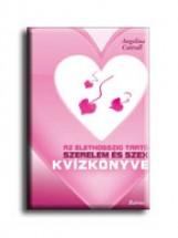 AZ ÉLETHOSSZIG TARTÓ SZERELEM ÉS SZEX KVÍZKÖNYVE - Ekönyv - CATRALL, ANGELINA