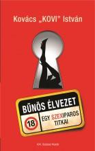 Bűnös élvezet - Egy szexiparos titkai - Ekönyv - Kovács Kovi István