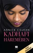 Kadhafi háremében  - Ekönyv - Annick Cojean