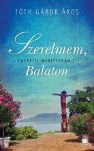 Szerelmem, Balaton - Édesvízi mediterrán 2. - Ekönyv - Tóth Gábor Ákos