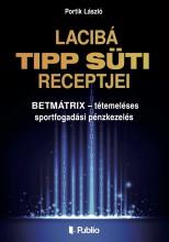 Lacibá TIPP SÜTI RECEPTJEI - Ekönyv - Portik László