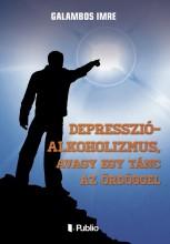 Depresszió-Alkoholizmus, avagy egy tánc az ördöggel - Ekönyv - Galambos Imre