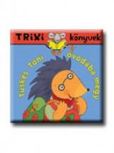 TRIXI KÖNYVEK - TÜSKÉS TÓNI ÓVODÁBA MEGY - Ekönyv - BRÜCKNER JUDIT
