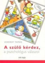 A SZÜLŐ KÉRDEZ, A PSZICHOLÓGUS VÁLASZOL 2. - Ekönyv - VEKERDY TAMÁS