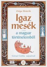 Igaz mesék a magyar történelemből - Ebook - Zsiga Henrik