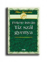 TÍZ SZÁL GYERTYA - Ekönyv - FEKETE ISTVÁN