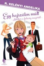 Egy hajszálon múlt – amikor a feleség megőrül - Ebook - R. Kelényi Angelika