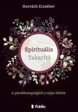Spirituális Takarító - Ebook - Horváth Erzsébet