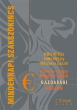 FRANCIA-MAGYAR, MAGYAR-FRANCIA GAZDASÁGI SZÓTÁR - Ekönyv - PÁLFY MIHÁLY, PÁLFY MIKLÓS, MÉSZÁROS LÁS