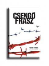 CSENGŐFRÁSZ - TÖRTÉNELMI CSALÁDREGÉNY - Ekönyv - SZABÓ BALÁZS