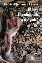 Miért távolodnak a dolgok? - Ekönyv - Kollár-Klemencz László