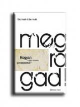 MEGRAGAD! - HOGYAN VIGYÜK SIKERRE GONDOLATAINKAT? - Ekönyv - HEART, CHIP-HEARTH, DAN