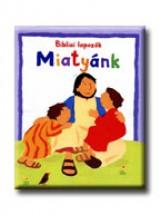MIATYÁNK - BIBLIAI LAPOZÓK - - Ekönyv - ROCK, LOIS