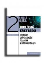 BIOLÓGIA ÉRETTSÉGI 2. - EMELT SZINT - INTEGRÁLT SZÖVEGELEMZÉSI FELADATOK - - Ekönyv - SEBŐKNÉ OROSZ KATALIN
