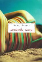 MINDÖRÖKKÉ NORMA - Ekönyv - BAXTER, NANCY