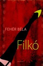 FILKÓ - Ekönyv - FEHÉR BÉLA