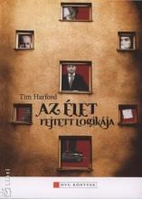 AZ ÉLET REJTETT LOGIKÁJA - Ekönyv - HARFORD, TIM