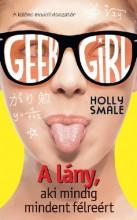 Geek Girl 2. - A lány, aki mindig mindent félreért - Ebook - Holly Smale