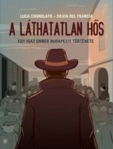 A láthatatlan hős - Ekönyv - Luca Cognolato - Silvia del Francia