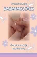 BABAMASSZÁZS - GONDOS SZÜLŐK KÉZIKÖNYVE - - Ekönyv - MCCLURE, VIMALA