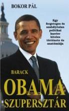 BARACK OBAMA SZUPERSZTÁR - Ebook - BOKOR PÁL