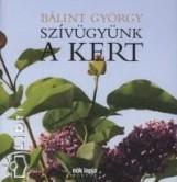 SZÍVÜGYÜNK A KERT - Ebook - BÁLINT GYÖRGY