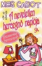 A NEVELETLEN HERCEGNŐ NAPLÓJA 9. - TÖK JÓ KÖNYVEK - - Ekönyv - CABOT, MEG