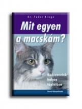 MIT EGYEN A MACSKÁM? - KEDVENCEINK HELYES TÁPLÁLÁSA - Ekönyv - FODOR KINGA DR.