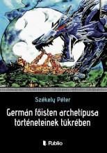 Germán főisten archetípusa történeteinek tükrében - Ebook - Székely Péter