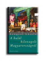 A HALÁL KILOVAGOLT MAGYARORSZÁGRÓL - Ekönyv - LENGYEL LÁSZLÓ