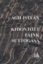 KIDÖNTÖTT FÁINK SUTTOGÁSA - Ekönyv - ÁGH ISTVÁN