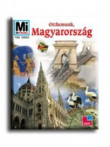 OTTHONUNK, MAGYARORSZÁG - MI MICSODA - Ekönyv - FRANCZ MAGDOLNA - ŐSZ GÁBOR - RABI ÉVA