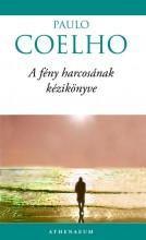 A FÉNY HARCOSÁNAK KÉZIKÖNYVE - - Ekönyv - COELHO, PAOLO