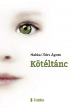 KÖTÉLTÁNC - Ebook - Makkai Flóra Ágnes
