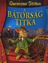 A BÁTORSÁG TITKA - Ekönyv - STILTON, GERONIMO