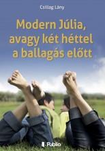 Modern Júlia, avagy két héttel a ballagás előtt - Ekönyv - Csillag Lány