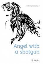 Angel with a shotgun - Ebook - Shinwano Ichigo