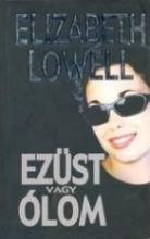EZÜST VAGY ÓLOM - Ekönyv - LOWELL, ELIZABETH
