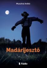 Madárijesztő - Ebook - Musztrai Anikó