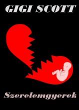 Szerelemgyerek - Ekönyv - Gigi Scott