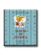 JANCSI ÉS JULISKA - PAGONY KLASSZIKUSOK - - Ekönyv - POZSONYI PAGONY KFT.
