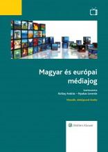 Magyar és európai médiajog (2015-ös, átdolgozott kiadás) - Ekönyv - Szerkesztő(k): Koltay András, Nyakas Levente