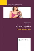 A munka díjazása - 2. átdolgozott kiadás - Munkajogi kiskönyvtár 3. - Ekönyv - Dr. Kártyás Gábor