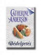 DÉDELGETÉS - ROMANTIKUS REGÉNYEK - - Ekönyv - ANDERSON, CATHERINE