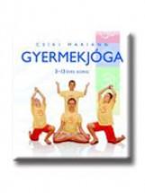 GYERMEKJÓGA - 3-13 ÉVES KORIG - Ebook - CSÍKI MARIANN
