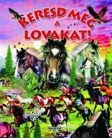 Keresd meg a lovakat! - Keresd meg! - Ekönyv - NAPRAFORGÓ KÖNYVKIADÓ