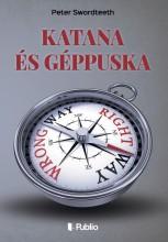 Katana és Géppuska - Ekönyv - Peter Swordteeth